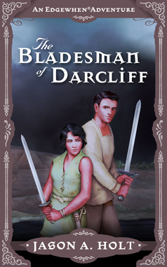 Cover for The Bladesman of Darcliff by Jason A. Holt. Illustration by Kristina Gehrmann - KristinaGehrmann.com.