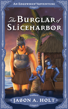 Cover for The Burglar of Sliceharbor by Jason A. Holt. Illustration by Kristina Gehrmann - KristinaGehrmann.com.